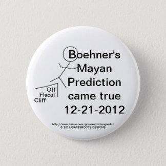 Boehner's Mayan Prediction Came True On 12-21-2012 2 Inch Round Button