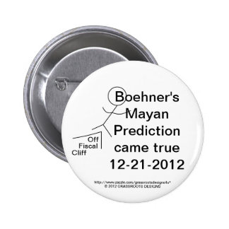 Boehner's Mayan Prediction Came True On 12-21-2012 2 Inch Round Button