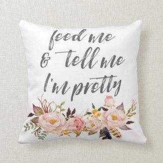 Boho Feed Me And Tell Me I'm Pretty Nursery Pillow