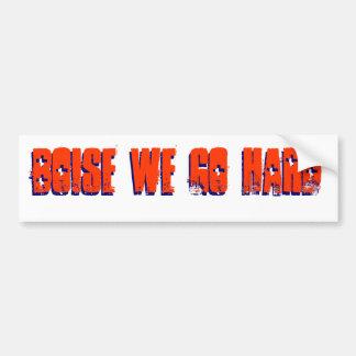 Boise We Go Hard Paraphernalia Bumper Sticker