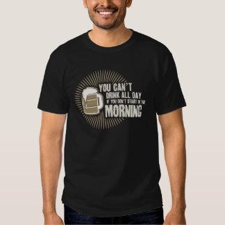 boisson biseautée toute la journée si vous ne tee-shirt