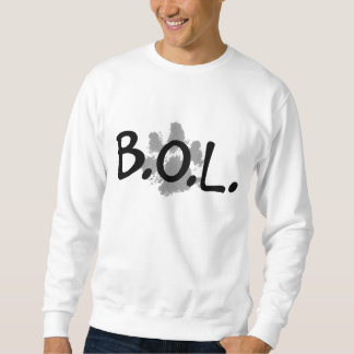 BOL Sweatshirt, for the dog lover! Sweatshirt