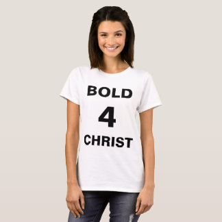 """Bold4Christ"" Women's T-shirt"