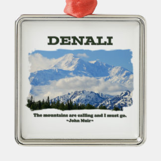 Bold Denali / The mountains are calling…J Muir Metal Ornament