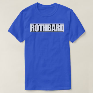 Bold (Murray) ROTHBARD Shirt