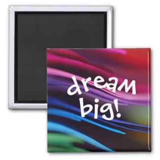 Bold Splashy Dream Big Magnet