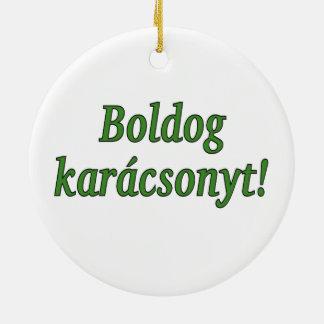 Boldog karácsonyt! Merry Christmas in Hungarian gf Round Ceramic Ornament