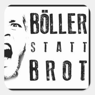 Böller instead of bread! square sticker