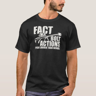 Bolt Actions Speak Louder Than Words - Wht Graphic T-Shirt