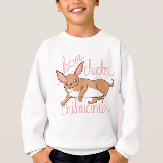 Bom Chicka Chihuahua Funny Dog Pun Sweatshirt