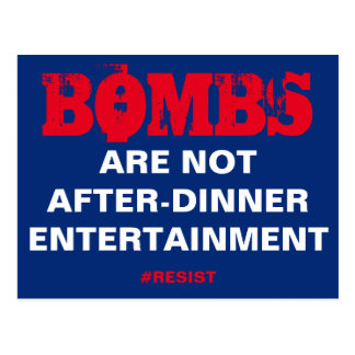 Bombs Are Not After-Dinner Entertainment Resist Postcard