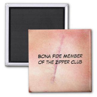 Bona Fide Member of the Zipper Club Square Magnet