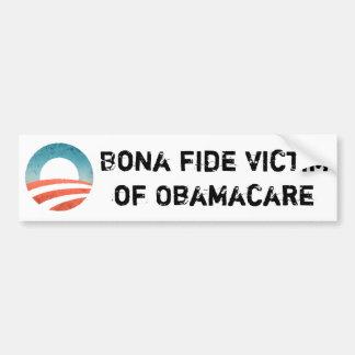 Bona Fide Victim of Obamacare Bumper Sticker