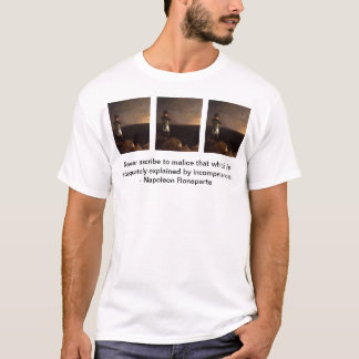 bonaparte, bonaparte, bonaparte, Never ascribe ... T-Shirt