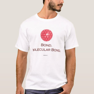 Bond. Molecular Bond. T-Shirt