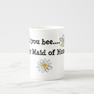Bone China Mug Will you bee my Maid Of Honor