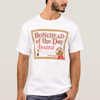 Bonehead Award T-Shirt
