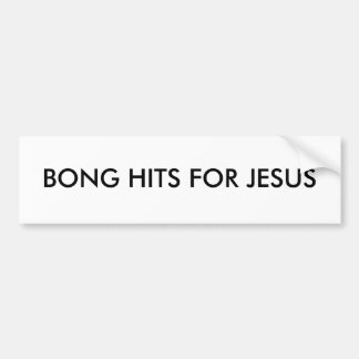 BONG HITS FOR JESUS BUMPER STICKER