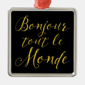 Bonjour Tout Le Monde - Hello Everybody! Metal Ornament