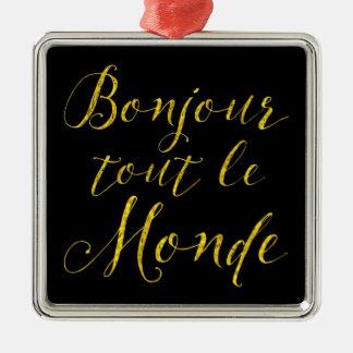 Bonjour Tout Le Monde - Hello Everybody! Silver-Colored Square Ornament