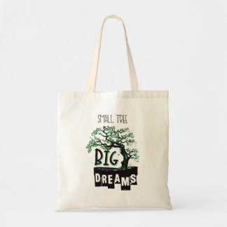 Bonsai - Small Tree Big Dreams Tote Bag
