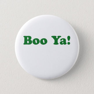 Boo Ya! 2 Inch Round Button