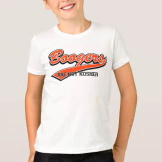 Boogers Are Not Kosher T-Shirt