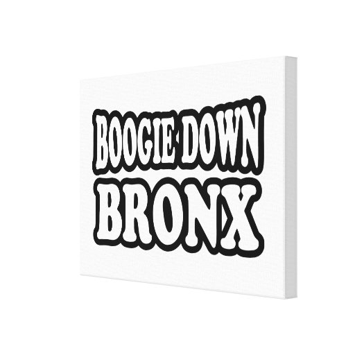 Boogie Down Bronx Stretched Canvas Prints