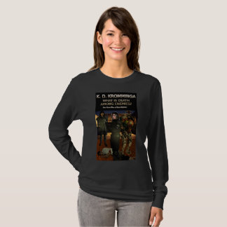 Book Art by K.D. Kromminga--What is Death Among... T-Shirt