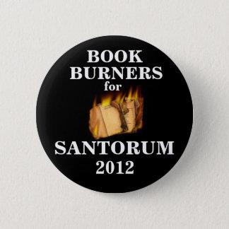 Book Burners for Santorum 2012 2 Inch Round Button