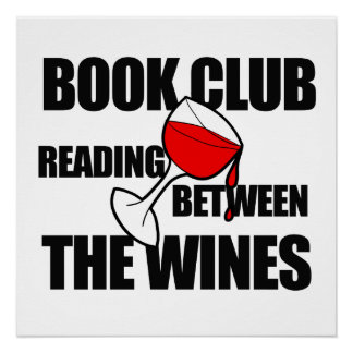 BOOK CLUB reading between the wines Perfect Poster