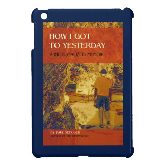 Book cover design for How I Got to Yesterday Case For The iPad Mini
