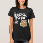 Book Tiger = Book Lover - Book Worm T-Shirt