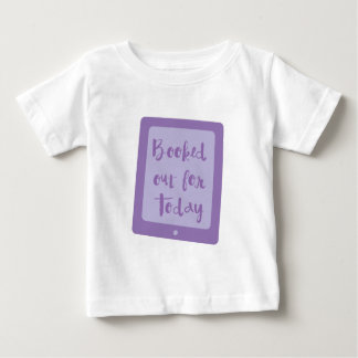 booked out for today (e reader) baby T-Shirt