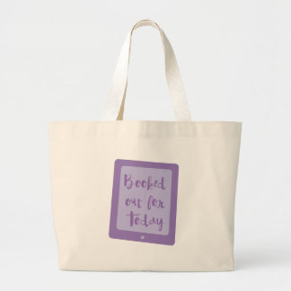booked out for today (e reader) large tote bag