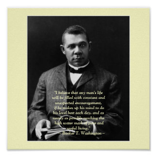 Booker T. Washington encouragement Poster