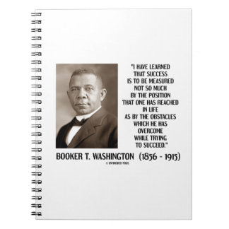 Booker T. Washington Obstacles Overcome Succeed Spiral Notebook