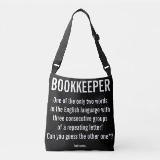 """""""Bookkeeper Is A Unique Word"""" Crossbody Bag"""