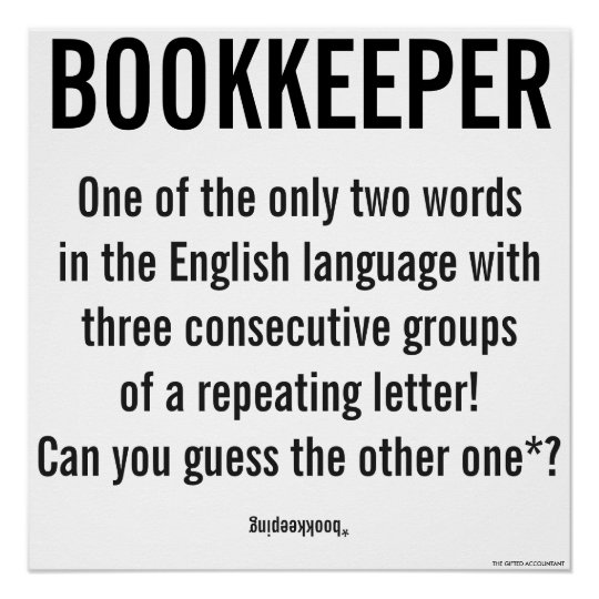"""Bookkeeper Is A Unique Word"" Poster"