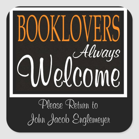 Booklovers Always Welcome Bookplate Square Sticker