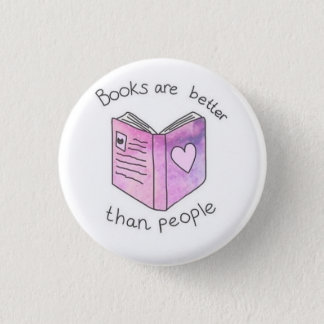 Books Are Better Than People 1 Inch Round Button