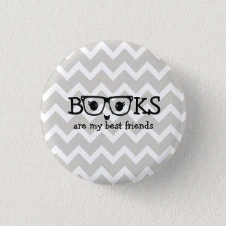 Books are my best friends 1 inch round button