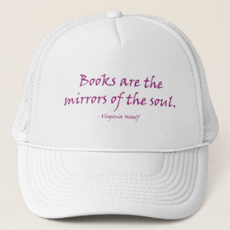 Books Are The Mirrors Of The Soul Trucker Hat