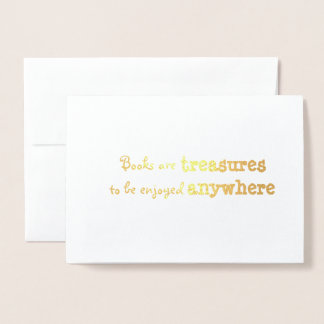 Books are treasures to be enjoyed anywhere foil card