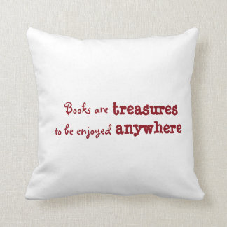 Books are treasures to be enjoyed anywhere throw pillow