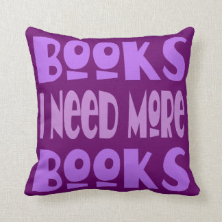 Books I Need More Books Throw Pillow