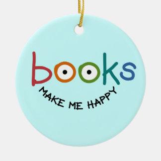 Books Make Me Happy Round Ceramic Ornament