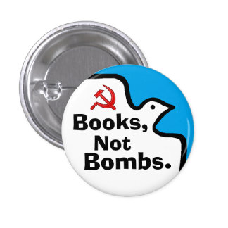 """""""Books, Not Bombs."""" Buton 1 Inch Round Button"""