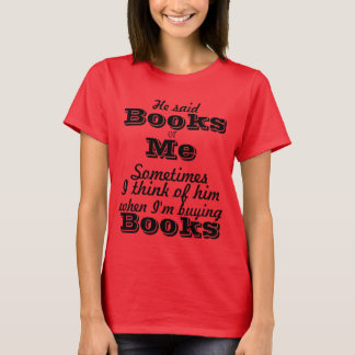 Books or Me Women's T-Shirt