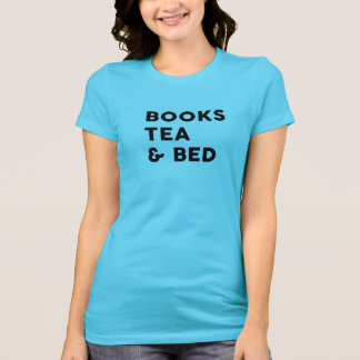 Books, Tea & Bed T-Shirt